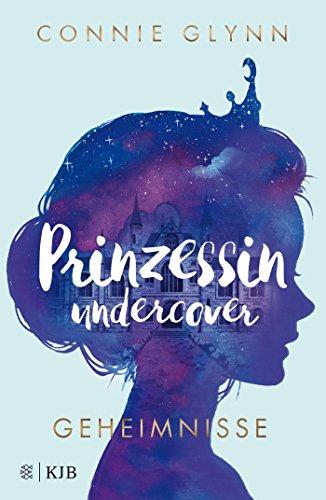 Prinzessin undercover – Geheimnisse: (Band 1)