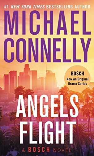 Amazon Com Angels Flight A Harry Bosch Novel Book 6 Ebook Connelly Michael Kindle Store