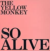 So Alive by Yellow Monkey