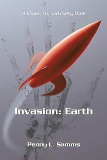Invasion: Earth: A Chuck, Yu, and Farley Book