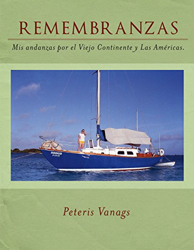 Remembranzas: Mis Andanzas Por El Viejo Continente Y Las Americas (Spanish Edition)