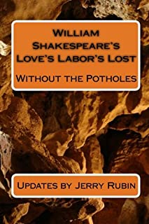 William Shakespeare's Love's Labor's Lost: Without the Potholes