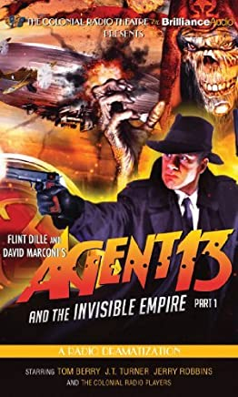 Agent 13 and the Invisible Empire: Part 1: A Radio Dramatization by Flint Dille (2014-10-07)