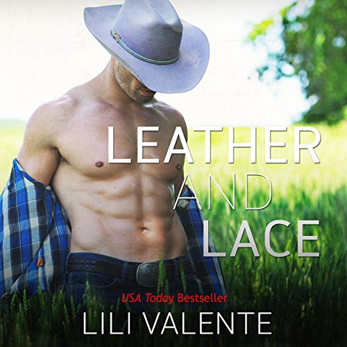 Leather and Lace Audiobook By Lili Valente cover art