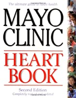Mayo Clinic Heart Book: The Ultimate Guide to Heart Health