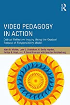 Video Pedagogy in Action: Critical Reflective Inquiry Using the Gradual Release of Responsibility Model
