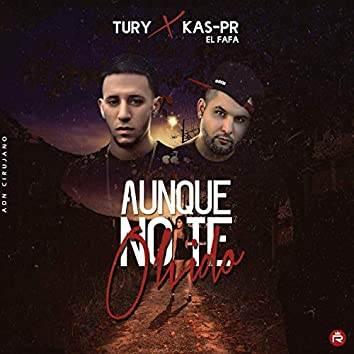 Aunque No Te Olvido (feat. Tury)