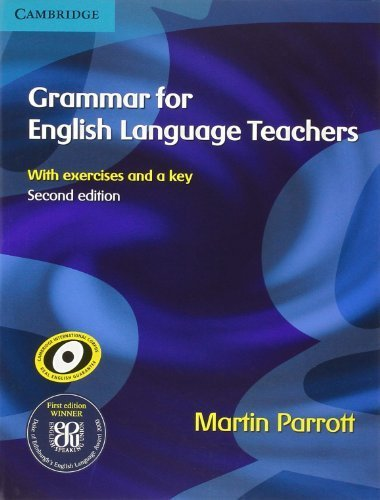 Grammar for English Language Teachers: With Exercises and a Key Tch edition by Parrott, Martin (2000) Paperback