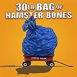 30lb Bag of Hamster Bones [Explicit]
