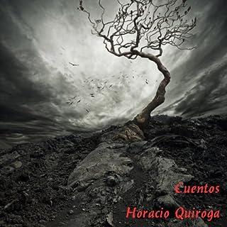 Cuentos de Horacio Quiroga [Stories of Horacio Quiroga] audiobook cover art