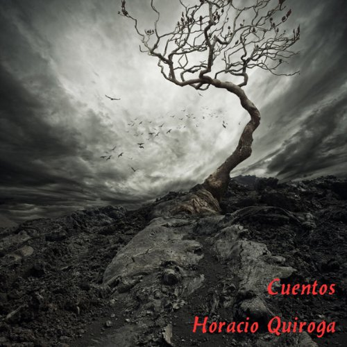Cuentos de Horacio Quiroga [Stories of Horacio Quiroga] audiobook cover art