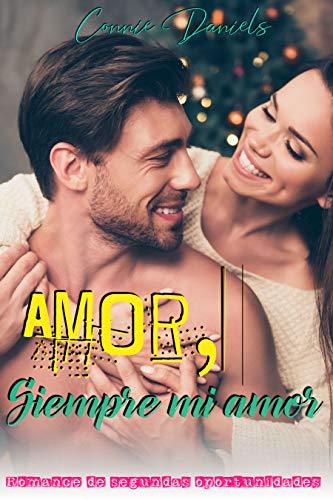 Amor, siempre mi amor: Romance de segundas oportunidades