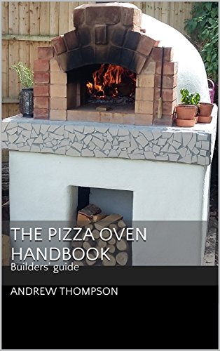 The Pizza Oven Handbook: Builders' Guide by [Andrew Thompson]