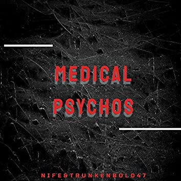 Medical Psychos