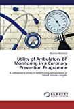 Utility of Ambulatory BP Monitoring in a Coronary Prevention Programme: A comparative...