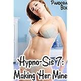 Hypno-Sis 7: Making Her Mine (Taboo Sex/Mind Control Erotica) (English Edition)