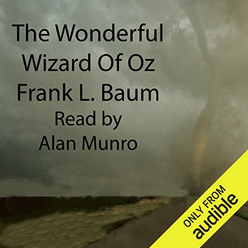 The Wonderful Wizard of Oz                   De :                                                                                                                                 L. Frank Baum                               Lu par :                                                                                                                                 Alan Munro                      Durée : 4 h et 9 min     Pas de notations     Global 0,0