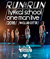 -RUN and RUN-lyrical school one man live 2016@CLUB CITTA' [Blu-ray]