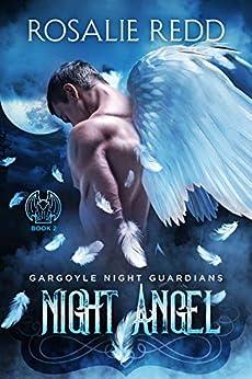 Night Angel (Gargoyle Night Guardians Book 2) by [Rosalie Redd]