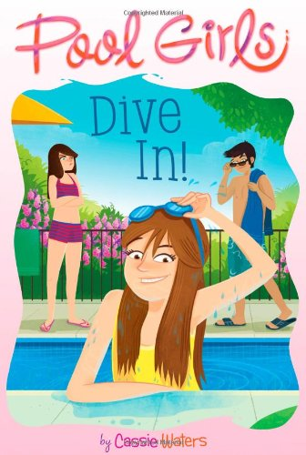 Dive In! (Volume 1) (Pool Girls, Band 1)