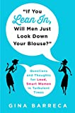 'If You Lean In, Will Men Just Look Down Your Blouse?': Questions and Thoughts for Loud, Smart Women in Turbulent Times (English Edition)