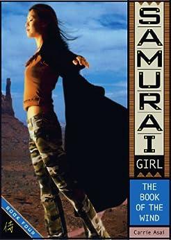 The Book of the Wind (Samurai Girl 4) by [Carrie Asai, Renato Alarcão]