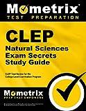 CLEP Natural Sciences Exam Secrets Study Guide