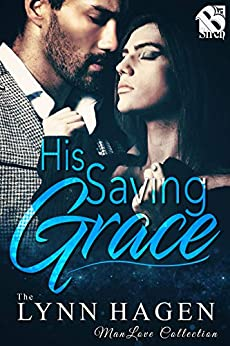 His Saving Grace (Siren Publishing: The Lynn Hagen ManLove Collection) by [Lynn Hagen]