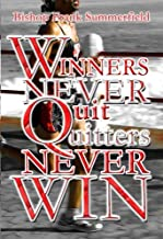 Winners Never Quit Quitters Never Win by Frank Summerfield
