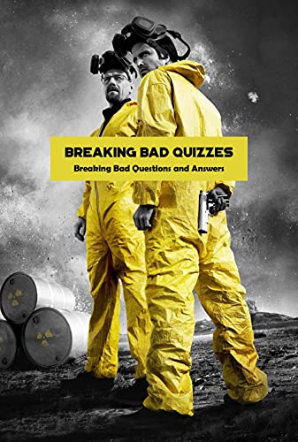 Breaking Bad Quizzes: Breaking Bad Questions and Answers: Breaking Bad Trivia Book (English Edition)