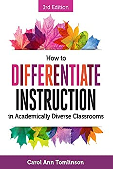 How to Differentiate Instruction in Academically Diverse Classrooms, Third Edition by [Carol Ann Tomlinson]