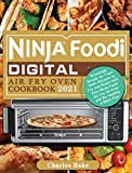 Ninja Foodi Digital Air Fry Oven Cookbook 2021: Amazingly Simple Air Fryer Oven Recipes to Fry and Roast with Your Ninja Foodi Air Fry Oil-Free and Be Healthy a Meal Plan