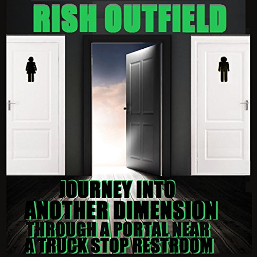 Journey into Another Dimension: Through a Portal near a Truck Stop Restroom audiobook cover art