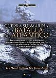 Guerra Submarina: La batalla del Atlántico (Historia Incógnita)