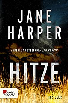 Hitze (Aaron Falk ermittelt 1) (German Edition) by [Jane Harper, Ulrike Wasel, Klaus Timmermann]