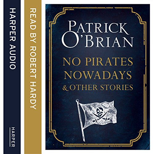 No Pirates Nowadays and Other Stories: Three Nautical Tales Titelbild