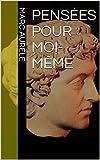 Pensées pour moi-même - Format Kindle - 1,92 €