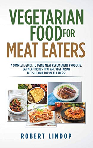 Vegetarian Food for Meat Eaters