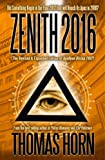 Zenith 2016: Did Something Begin in the Year 2012 that will Reach its Apex in 2016? (English Edition)