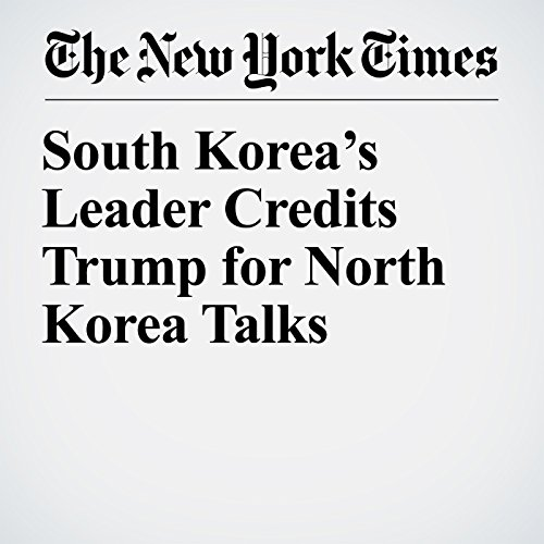 South Korea's Leader Credits Trump for North Korea Talks copertina