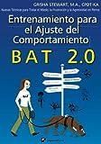 Entrenamiento para el Ajuste del Comportamiento BAT 2.0: Nuevas Tcnicas para tratar el Miedo, la Frustracin y la Agresividad en Perros