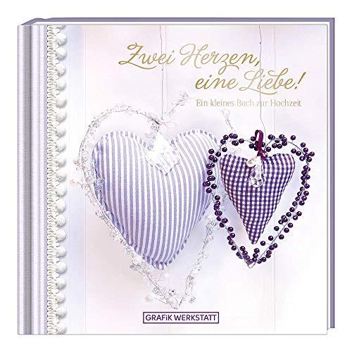 Minibuch - Zwei Herzen, eine Liebe!: Ein kleines Buch zur Hochzeit - Grafik Werkstatt