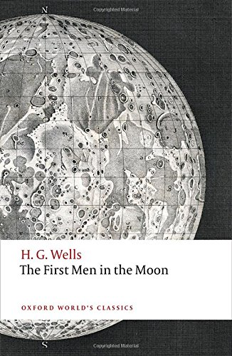 The First Men in the Moon (Oxford World's Classics)