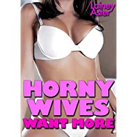 HORNY WIVES WANT MORE: Special Edition: Swingers, Hotwives & Cucks (5-Book Bundle) (English Edition)