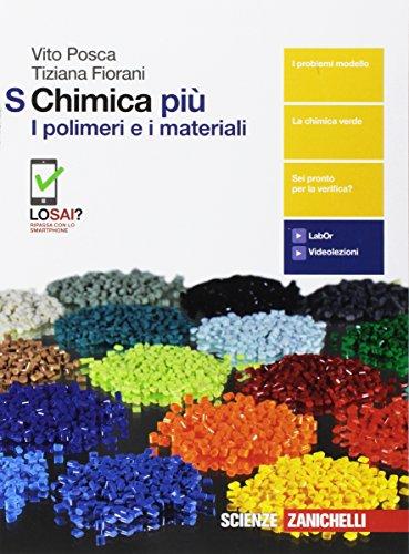 Chimica più. I polimeri e i materiali S. Per le Scuole superiori. Con Contenuto digitale (fornito elettronicamente)