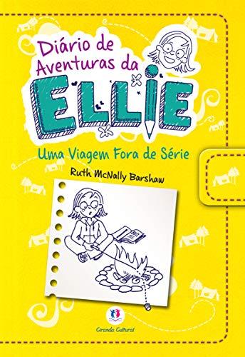 Diário de aventuras da Ellie - Uma viagem fora de série - Livro 1: Volume 1