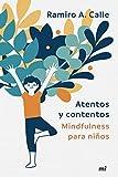 Atentos y contentos: Mindfulness para niños (Fuera de Colección)
