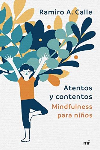 Atentos Y Contentos Mindfulness Para Niños Spanish Edition Ebook Calle Ramiro Kindle Store