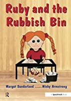 Ruby and the Rubbish Bin: A Story for Children with Low Self-Esteem (Helping Children with Feelings) (Volume 2) by Margot Sunderland(2017-02-03)