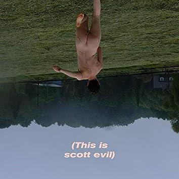 (This Is Scott Evil)